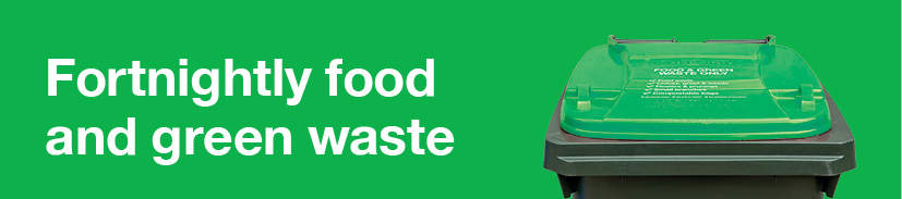 Fortnightly food and green waste with light green-lidded bin